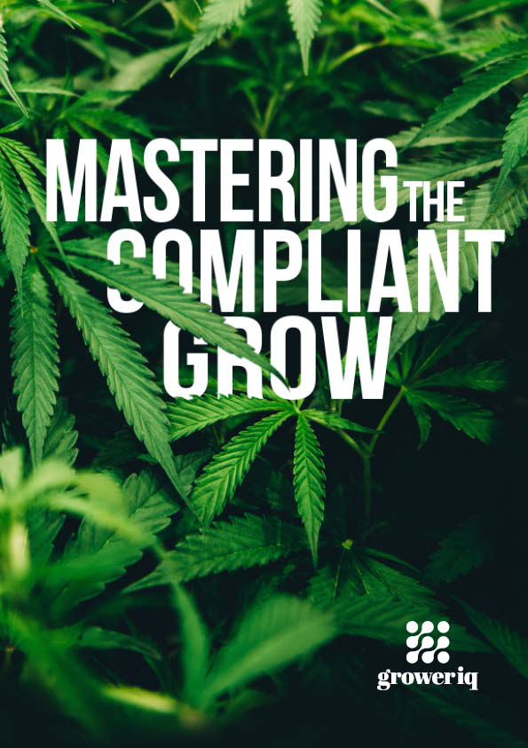 GrowerIQ's Mastering the Compliant Grow