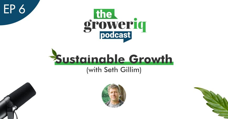 GrowerIQ Podcast with Seth Gillim