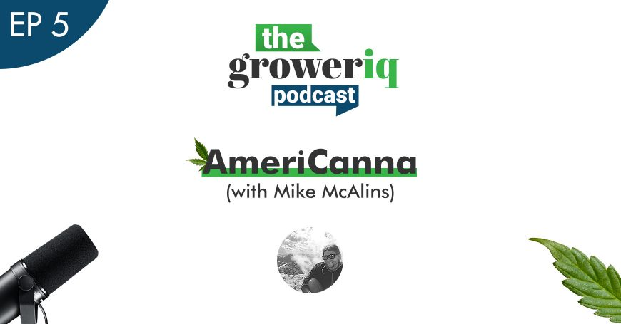 GrowerIQ Podcast Interview with Mike McAnlis