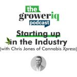 Starting up in the Industry (with Chris Jones of Cannabis Xpress)
