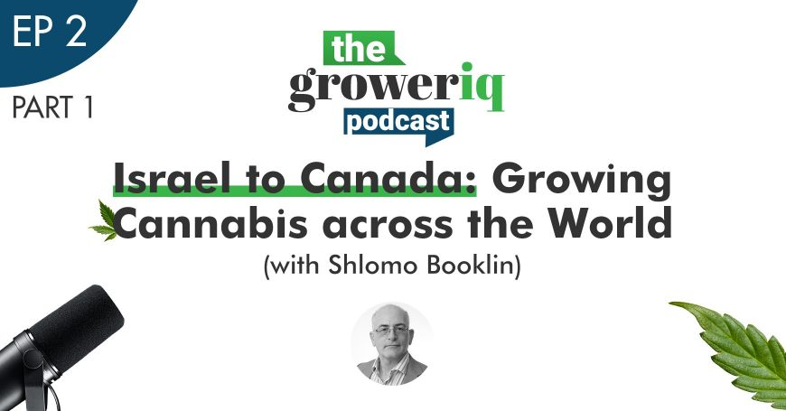 Podcast interview with Master Grower Shlomo Booklin