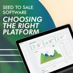 Seed to Sale Software: Choosing the Right Platform
